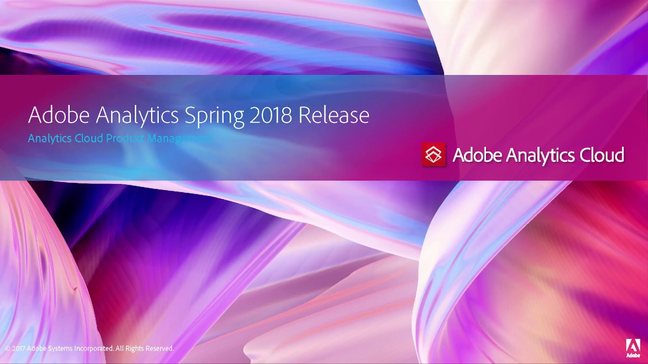 Adobe Analytics Spring 2018 release
